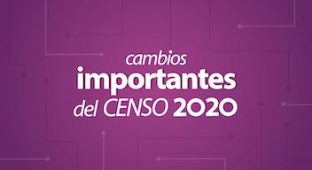 TEXTO BLANCO SOBRE FONDO MORADO: Cambios importantes del Censo 2020