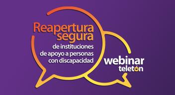 Texto sobre fondo morado: Webinar gratuito: Reapertura segura de instituciones de apoyo para personas con discapacidad.