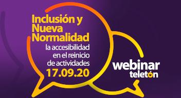Fondo morado con texto que lee: Webinar Teletón, Inclusión y Nueva normalidad, la accesibilidad en el reinicio de actividades