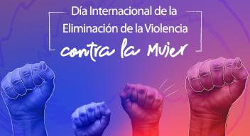 Diseño morado con fondo de puños levantados y texto en blanco que dice: Día internacional de la eliminación de la violencia contra la mujer