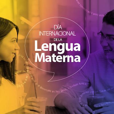 Diseño basado en una fotografía. Dos personas platican. El texto sobre la imagen dice: Día internacional de la lengua materna