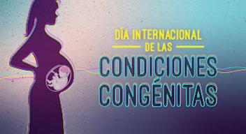 Diseño: ilustración de una mujer embarazada y el texto: Día Internacional de las condiciones congénitas